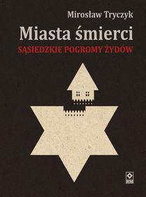miasta-smierci-sasiedzkie-pogromy-zydow-u-iext30277151